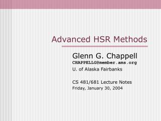 Advanced HSR Methods