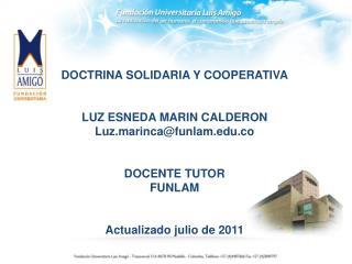 DOCTRINA SOLIDARIA Y COOPERATIVA LUZ ESNEDA MARIN CALDERON Luz.marinca@funlam.co