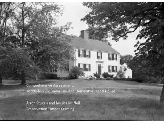 Comprehensive Assessment:  M iddleton Old Town Hall and  Demeritt-O'Kane  House