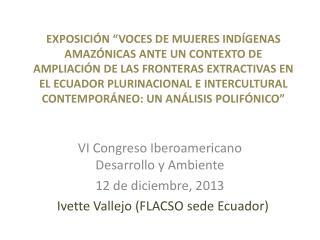 VI Congreso Iberoamericano Desarrollo y Ambiente 12 de diciembre, 2013