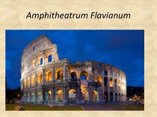 Amphitheatrum Flavianum