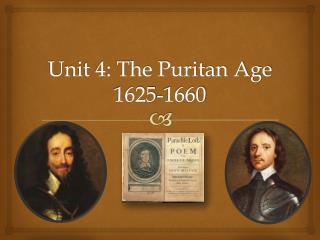 Unit 4: The Puritan Age 1625-1660
