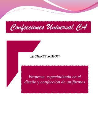 Confecciones Universal CA