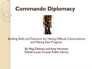Commando Diplomacy