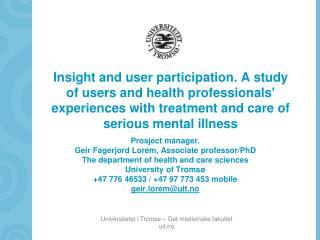 Prosject  manager. Geir Fagerjord  Lorem, Associate professor/PhD