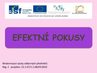 Modernizace  výuky odborných předmětů Reg . č.  projektu: CZ.1.07/1.1.08/03.0032