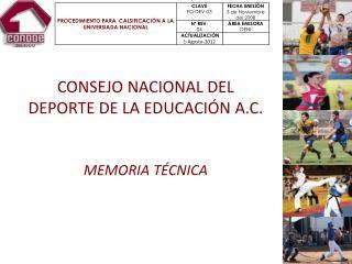 CONSEJO NACIONAL DEL DEPORTE DE LA EDUCACIÓN A.C. MEMORIA TÉCNICA