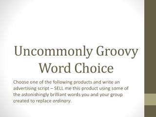 Uncommonly Groovy Word Choice