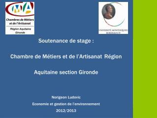 Soutenance de  stage  : Chambre de Métiers et de l'Artisanat Région  Aquitaine section Gironde