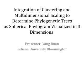 Presenter: Yang Ruan Indiana University Bloomington