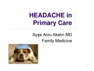 HEADACHE in  Primary Care