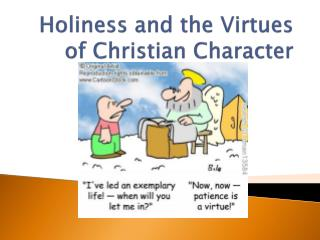 Holiness and the Virtues of Christian Character