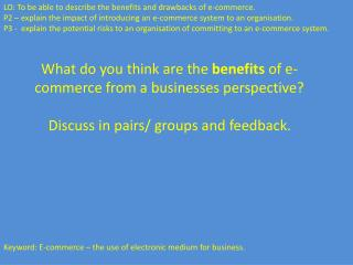 LO: To be able to describe the benefits and drawbacks of e-commerce.