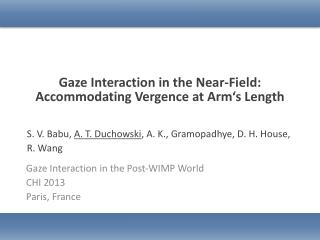 Gaze Interaction in  the Near -Field: Accommodating Vergence at Arm's Length