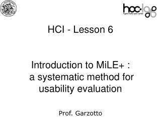 HCI -  Lesson  6 Introduction to MiLE+ : a systematic method for usability  evaluation