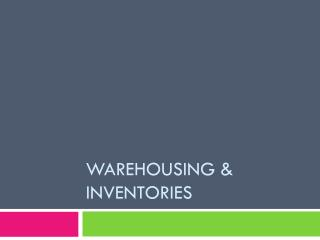 Warehousing  &  inventories