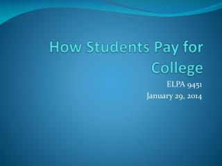 How Students Pay for College