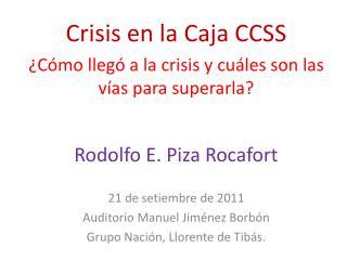 Crisis  en la Caja  CCSS ¿Cómo  llegó a la crisis y cuáles son las vías para superarla?