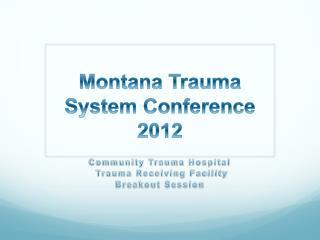 Montana Trauma System Conference 2012