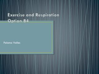 Exercise and Respiration Option B4