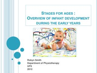 Stages for ages : Overview of infant development during the early years