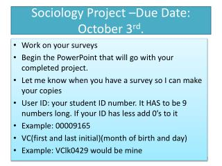 Sociology Project –Due Date: October 3 rd .