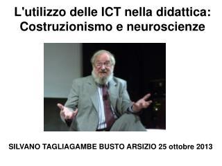 L'utilizzo delle ICT nella didattica: Costruzionismo  e  neuroscienze