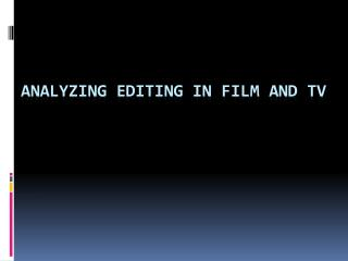 Analyzing Editing in Film and TV