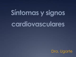 Síntomas y signos cardiovasculares