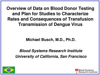 Overview of Data on Blood Donor Testing and Plan for Studies to Characterize Rates and Consequences of Transfusion Trans