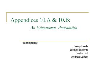 Appendices 10.A & 10.B: An Educational 	Presentation
