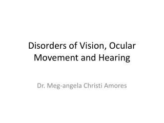 Disorders of Vision, Ocular Movement and Hearing