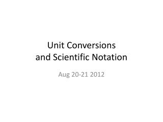 Unit Conversions and Scientific Notation