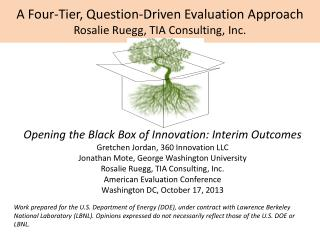 A Four-Tier, Question-Driven Evaluation Approach Rosalie Ruegg, TIA Consulting, Inc.