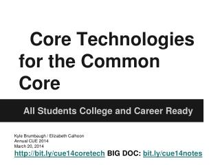 Core Technologies for the Common Core