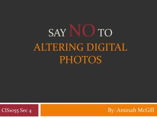 Say  NO to  altering digital photos