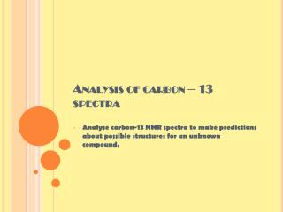 Analysis of carbon – 13 spectra