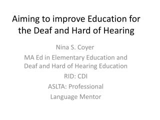 Aiming to improve Education for the Deaf and Hard of Hearing