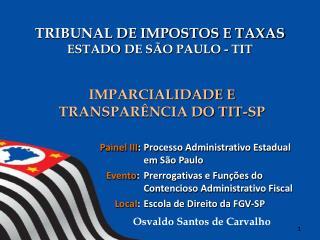 TRIBUNAL DE IMPOSTOS E TAXAS  ESTADO  DE SÃO  PAULO - TIT