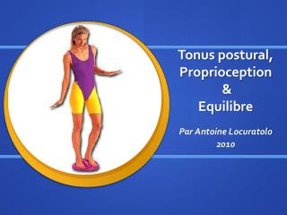 Tonus postural, Proprioception  &  Equilibre