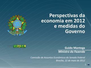 Comissão de Assuntos Econômicos do Senado Federal Brasília, 22 de maio de 2012
