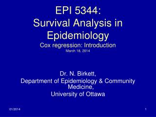 EPI 5344: Survival Analysis in Epidemiology Cox regression: Introduction March  18, 2014