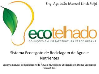 Sistema Ecoesgoto de Reciclagem de Água e Nutrientes