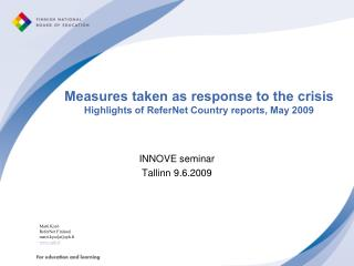 Measures taken as response to the crisis Highlights of ReferNet Country reports, May 2009