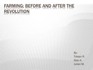 Farming; Before And After the Revolution
