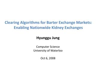 Clearing Algorithms for Barter Exchange Markets: Enabling Nationwide Kidney Exchanges