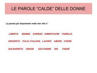 """LE PAROLE """"CALDE"""" DELLE DONNE"""