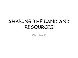 SHARING THE LAND AND RESOURCES