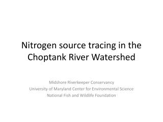 Nitrogen source tracing in the Choptank River Watershed