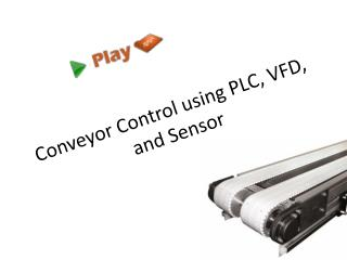 Conveyor Control using PLC, VFD, and Sensor